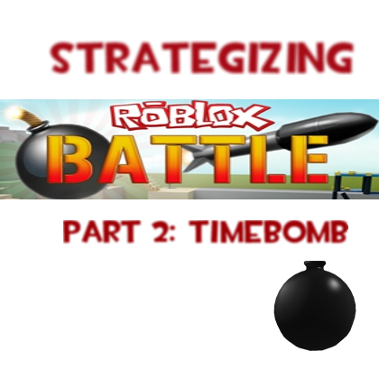Roblox Time Bomb Strategy Guide Roblox News